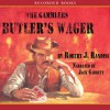 Butler's Wager - Robert J. Randisi, Jack Garrett, Recorded Books