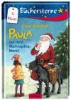 Paula auf dem Weihnachtsmarkt: Mit 16 Seiten Leserätseln und -spielen (Büchersterne) - Ursel Scheffler, Dagmar Henze