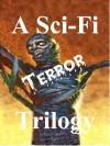A Sci Fi Terror Trilogy - Jean Marie Stine