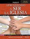 Aprendiendo A Ser la Iglesia Guia del Participante - Heriberto Hermosillo, Elsa Hermosillo
