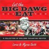 Let the Big Dawg Eat: A Collection of Bulldog Tailgating Recipes - Loran Smith
