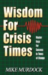 Wisdom for Crisis Times - Mike Murdock