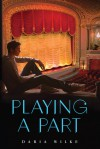 Playing a Part - Daria Wilke, Marian Schwartz
