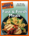 The Complete Idiot's Guide to Fast and Fresh Meals - Ellen Brown