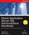 Oracle Application Server 10g Administration Handbook - John Garmany, Donald K. Burleson