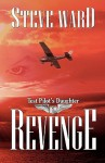 Test Pilot's Daughter: Revenge - Steve Ward