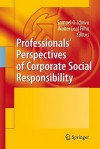 Professionals Perspectives of Corporate Social Responsibility - Samuel O. Idowu, Walter Leal Filho