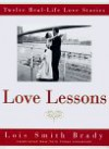 Love Lessons: Twelve Real-Life Stories - Lois Smith Brady, Lois Smith-Brady