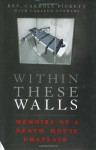 Within These Walls: Memoirs of a Death House Chaplain - Carroll Pickett, Carlton Stowers
