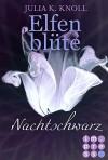 Nachtschwarz (Elfenblüte, Spin-off) - Julia Kathrin Knoll