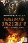Iranian Weapons of Mass Destruction: The Birth of a Regional Nuclear Arms Race?: The Birth of a Regional Nuclear Arms Race? - Anthony H. Cordesman, Adam C. Seitz