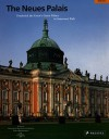 The Neues Palais: Frederick the Great's Guest Palace in Sanssouci Park - Heidrun Liepe