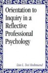 Orientation to Inquiry in a Reflective Professional Psychology - Lisa L. Tsoi Hoshmand