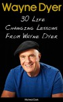 Wayne Dyer: 30 Life Changing Lessons From Wayne Dyer: (Wayne Dyer, Wayne Dyer books, Wayne Dyer Ebooks, Dr Wayne Dyer, Motivation) ((Motivation And Personality, ... Books For Women, Wayne Dyer Audiobooks)) - Micheal Clark