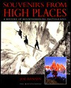 Souvenirs from High Places: A History of Mountaineering Photography - Joe Bensen