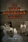 The Great Southern Circus: THE ADVENTURE OF A LIFETIME - Nick West