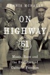 On Highway 61 - Dennis McNally