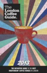 The London Coffee Guide 2013 - Allegra Strategies, Jeffrey Young, Guy Simpson