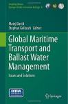 Global Maritime Transport and Ballast Water Management: Issues and Solutions (Invading Nature - Springer Series in Invasion Ecology) - Matej David, Stephan Gollasch