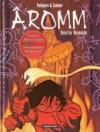 Aromm, Tome 1: Destin Nomade - Ruben Pellejero, Jorge Zentner