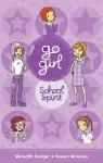 Go Girl: School Spirit - Meredith Badger, Rowan McAuley