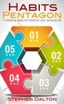 Habit Change: Habit Pentagon, 5 Amazing Steps to transform your personal life (Rich Habit Book 2) - Stephen Dalton