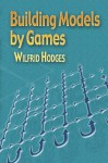 Building Models by Games - Wilfrid Hodges