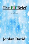 The Elf Brief - Book One of the Magi Charter - Jordan David, John Rich