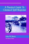 A Practical Guide to Chemical Spill Response - John Hosty, Patricia Foster, Hosty
