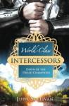 World-Class Intercessors: Dawn of the Dread Champions - Judy Sullivan