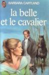 La belle et le cavalier - Barbara Cartland