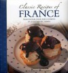 Classic Recipes of France: Traditional Food and Cooking in 25 Authentic Dishes - Carole Clements, Elizabeth Wolf-Cohen