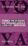 Two Pioneers of Young Adult Library Services: A Voya Occasional Paper - Patty Campbell