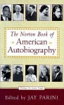 The Norton Book of American Autobiography - Jay Parini, Gore Vidal