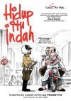 Hidup Itu Indah: Kumpulan Komik Opini - Aji Prasetyo, Ayu Utami
