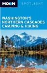 Moon Spotlight Washington's Northern Cascades Camping & Hiking - Tom Stienstra, Scott Leonard