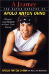 A Journey The Autobiography of Apolo Anton Ohno - Apolo Anton Ohno, Nancy Richardson Fischer