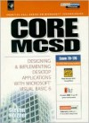 Core MCSD: Designing and Implementing Desktop Applications with Visual Basic 6 [With CDROM] - Steven Holzner, Holzner