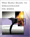 Web Guru Guide to Dreamweaver MX 2004 - Marc Campbell