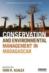 Conservation and Environmental Management in Madagascar - Ivan Scales, Barry Ferguson