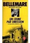 Un crime par omission - Pierre Bellemare