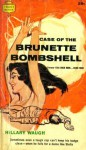 Case Of The Brunette Bombshell - Hillary Waugh