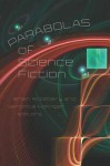 Parabolas of Science Fiction - Brian Attebery, Veronica Hollinger