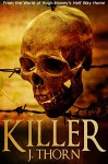 Killer (A Dystopian Short Story from the World of Hugh Howey's Half Way Home) - J. Thorn