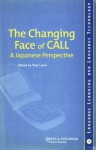 The Changing Face of CALL: A Japanese Perspective - Paul Lewis
