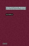Literature as Pure Mediality: Kafka and the Scene of Writing - Paul Denicola, Wolfgang Schirmacher