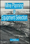 Mine Planning and Equipment Selection - Arvind Singhal