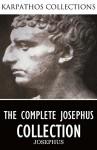 The Complete Josephus Collection - Josephus, William Whiston