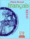 Français, Lycée - Pierre Brunel