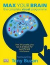 Max Your Brain: The Complete Visual Programme - James Harrison, Mike Hobbs